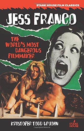 Jess Franco: The World's Most Dangerous Filmmaker por Kristofer Todd Upjohn