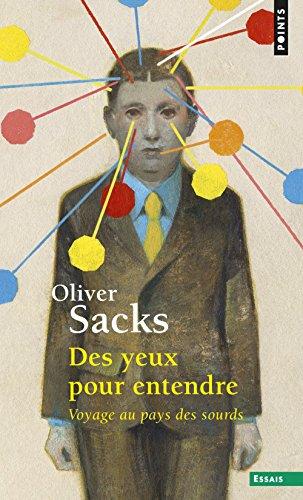 Des yeux pour entendre. Voyage au pays des sourds par Oliver Sacks