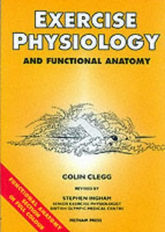 Exercise Physiology and Functional Anatomy (Studies in Sport & Physical Education) by Colin Clegg (October 1, 1994) Paperback