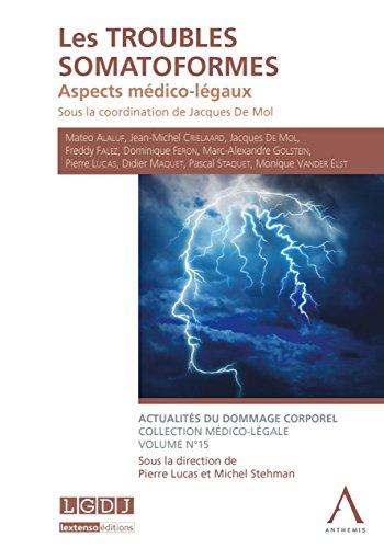 Les troubles somatoformes: Aspects médico-légaux (HORS COLLECTION) (French Edition)