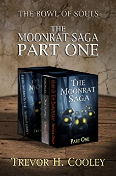 The Moonrat Saga Part One (The Bowl of Souls Book 1) by [Cooley, Trevor H.]