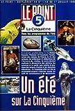 POINT (LE) du 01/07/1995 - ABECEDAIRE DES EMISSIONS DE LA CINQUIEME - ALBUM DES SERIES FRANCAISES - WEEK-END RFO - LA CINQUIEME EN BALADE - L'UNIVERS DE CHRISTOPHE COLOMB - L'EVOLUTION DES CAMPAGNES PRESIDENTIELLES - LA CHASSE AU TRESOR - LES PISSENLITS PAR LA RACINE - L'ESPRIT DU SURF - EN PASSANT PAR LES REGIONS - ATTENTION SANTE - LA METEO DE L'ETE - JEU-CONCOURS - LES SERIES DE L'ETE - TOUS LES PROGRAMMES DE L'ETE....