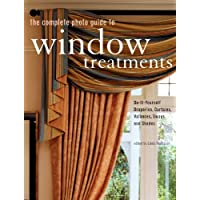 The Complete Photo Guide to Window Treatments: Do-it-yourself Draperies, Curtains, Valances, Swags, and Shades (2007-06-01)