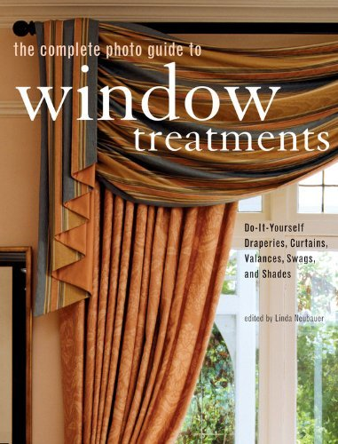 The Complete Photo Guide to Window Treatments: Do-it-yourself Draperies, Curtains, Valances, Swags, and Shades by Linda Neubauer (Editor) › Visit Amazon's Linda Neubauer Page search results for this author Linda Neubauer (Editor) (1-Jun-2007) Paperback