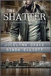 Shatter (Unbreakable Bonds Series Book 2)