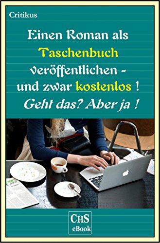 Einen Roman kostenlos als Taschenbuch veröffentlichen: Ratgeber ...