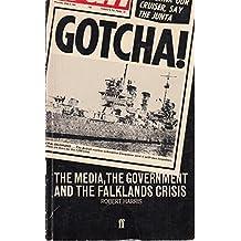 Gotcha!: The Media, the Government and the Falklands Crisis