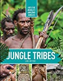 Jungle Tribes (Into the World's Amazing Jungles)