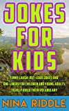 Jokes for Kids: Funny Laugh-out-Loud Jokes and One-Liners for Children and Young Adults to Help Build Their Vocabulary