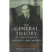 The General Theory of Employment, Interest, and Money: Written by John Maynard Keynes, 1965 Edition, Publisher: Mariner Books [Paperback]