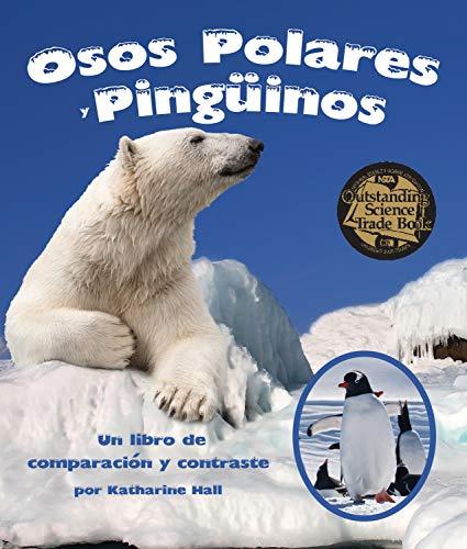 Osos Polares y Pingüinos: Un Libro De Comparación Y Contraste (Arbordale Collection)
