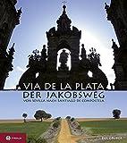 Via de la Plata ? der Jakobsweg von Sevilla nach Santiago de Compostela - Eva Gruber