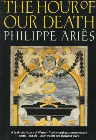 The Hour of Our Death (Oxford Paperbacks) by Aris, Philippe (1991) Paperback