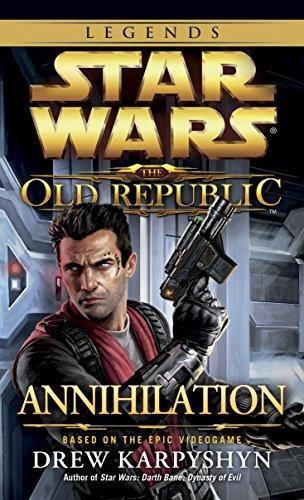 Annihilation: Star Wars Legends (The Old Republic) par Drew Karpyshyn