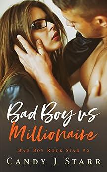 Bad Boy vs Millionaire (Bad Boy Rock Star Book 2) (English Edition) von [Starr, Candy J]