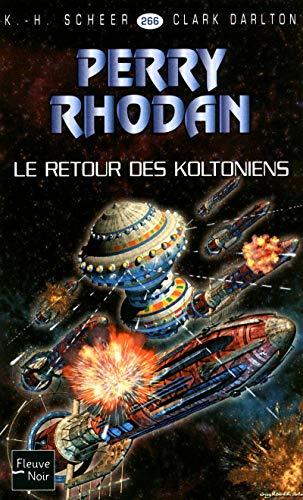 Le Retour des Koltoniens - Perry Rhodan par Clark DARLTON, K. H. SCHEER