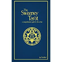 The Sweeney Tarot: A comprehensive guide by the artist (English Edition)