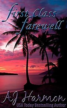 First Class Farewell (First Class series Book 9) by [Harmon, AJ]
