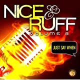 Nice & Ruff, Vol. 8 (Just Say When)