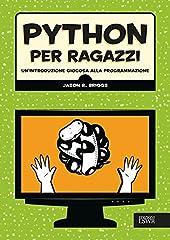 Idea Regalo - Python per ragazzi. Un'introduzione giocosa alla programmazione