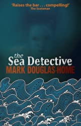 The Sea Detective by Mark Douglas-Home (2011-12-31)