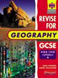 Revise for Geography GCSE: AQA/SEG Syllabus A by Ms Ann Bowen (1999-11-26)