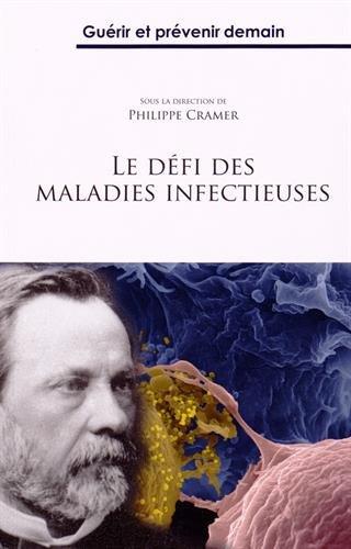 Le défi des maladies infectieuses : Guérir et prévenir demain