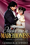Make Me a Marchioness (Redeeming the Rakes Book 4)