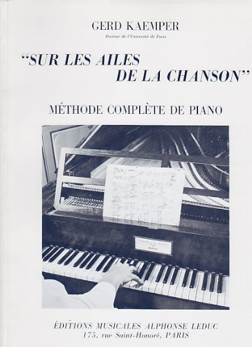 Gerd Kaemper: Sur les Ailes de la Chanson (Complete Method of the Piano) Piano