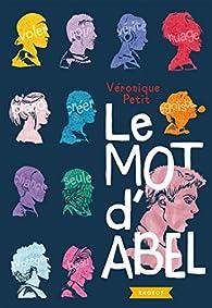 Le mot d'Abel par Véronique Petit