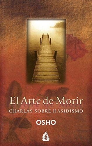 El arte de morir: Charlas sobre hasidismo (Osho) por Osho