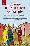 Educare alla vita buona del Vangelo. Orientamenti pastorali dell'episcopato italiano per il decennio 2010-2020