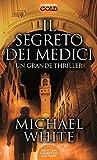 eBook Gratis da Scaricare Il segreto dei Medici (PDF,EPUB,MOBI) Online Italiano