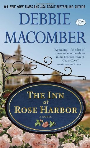 """The Inn at Rose Harbor (with bonus short story """"When First They Met""""): A Novel by Macomber, Debbie (2013) Mass Market Paperback"""