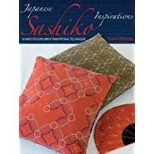 Japanese Sashiko Inspirations: 25 Ways to Explore a Traditional Technique by Susan Briscoe (2008-02-27)