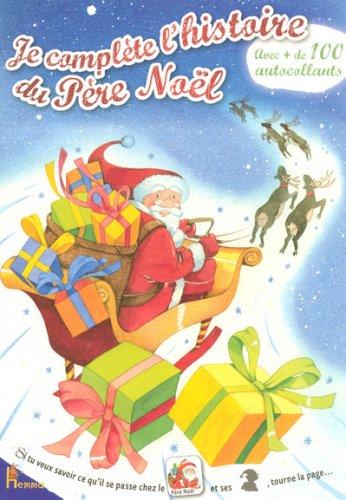 Je complète l'histoire du Père Noël : Avec + de 100 autocollants