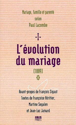 L'évolution du mariage (1889) : Tome 1, Famil...