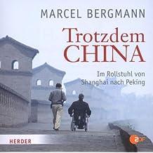 Trotzdem China: Im Rollstuhl von Shanghai nach Peking