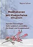 Meditationen mit Klangschalen leicht gemacht
