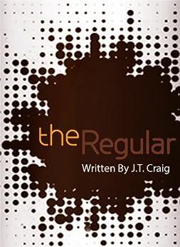 The Regular (Coffeehouse Chronicles Book 1) (English Edition) de [Laughlin, Craig, Teubner, John]
