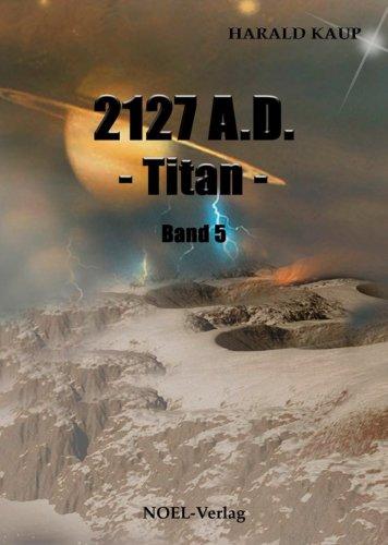 2127 A.D. Titan (Neuland Saga 5)