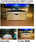 Wood Plans Monitor Riser Build It Yourself, With Ed's Woodworking Plans How To Series