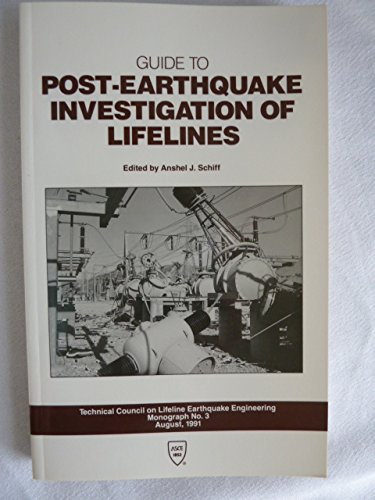 Guide to Post-Earthquake Investigation of Lifelines (Technical Council on Lifeline Earthquake Engineering Monograph (TCLEE))