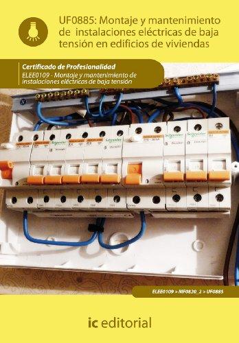 Montaje y mantenimiento de instalaciones eléctricas de baja tensión en edificios de viviendas. elee0109 -  montaje y mantenimiento de instalaciones eléctricas de baja tensión por Bernabé Jiménez Padilla