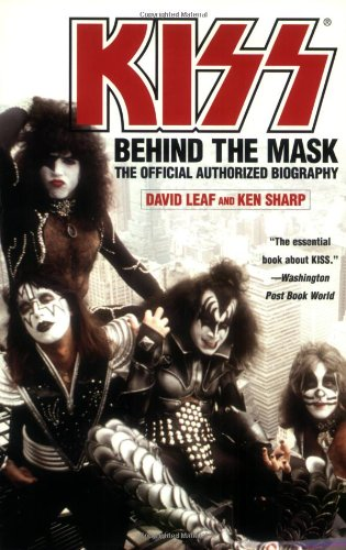 Kiss: Behind the Mask - Official Authorized