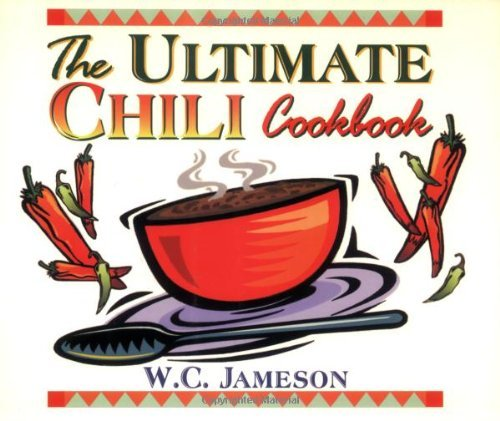The Ultimate Chili Cookbook by W.C. Jameson (1999-02-17)