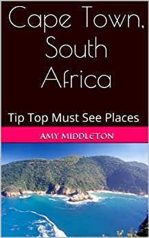 Cape Town, South Africa - Tip Top Must See Places by [Middleton, Amy]