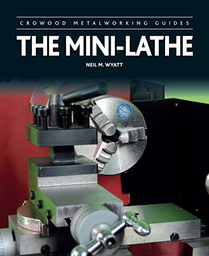 Mini-Lathe (Crowood Metalworking Guides) (English Edition)