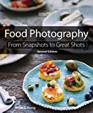 Food Photography: From Snapshots to Great Shots by Nicole S. Young (2015-07-29)