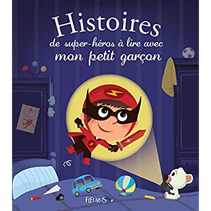 Histoires de super-héros à lire avec mon petit garçon (Histoires à lire avec mon petit garçon)